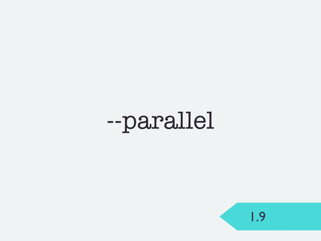 1.9 --parallel