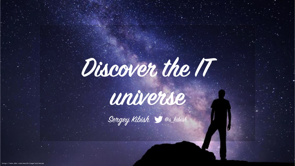 Discover the IT universe http://www.bbc.com/ear...