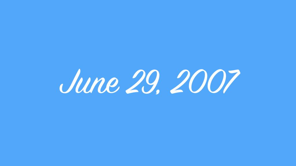 June 29, 2007