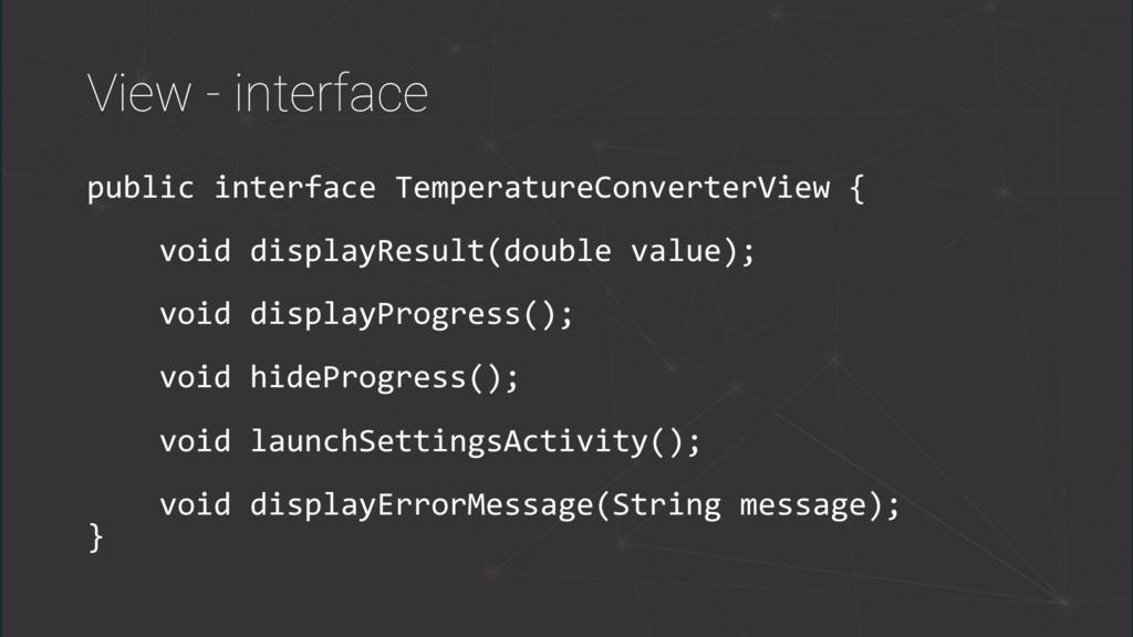 View - interface public interface TemperatureCo...