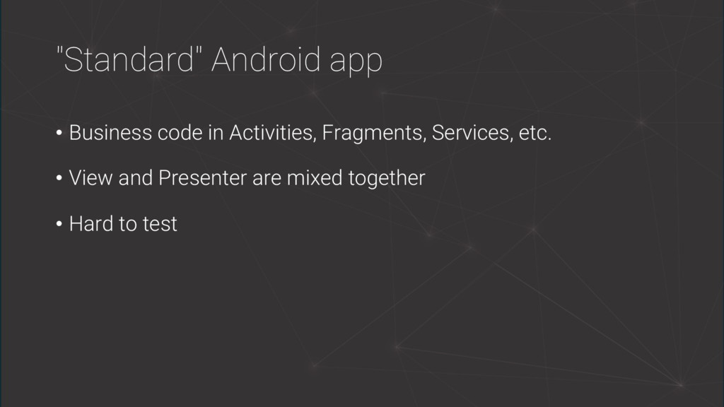 """""""Standard"""" Android app • Business code in Activ..."""