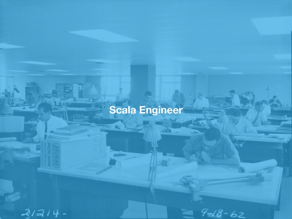 Scala Engineer