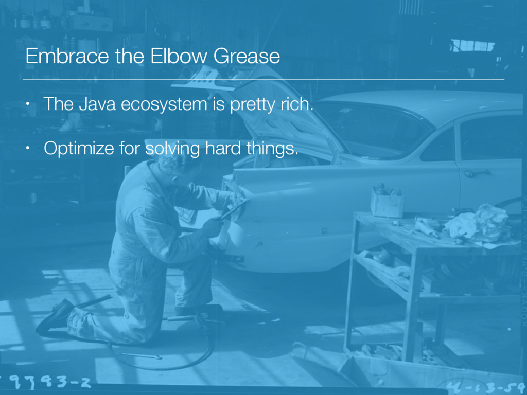 Embrace the Elbow Grease • The Java ecosystem i...