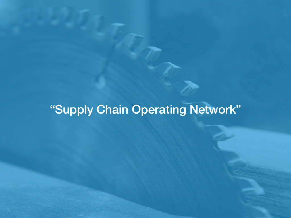 """""""Supply Chain Operating Network"""""""