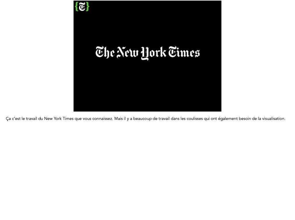 Ça c'est le travail du New York Times que vous ...