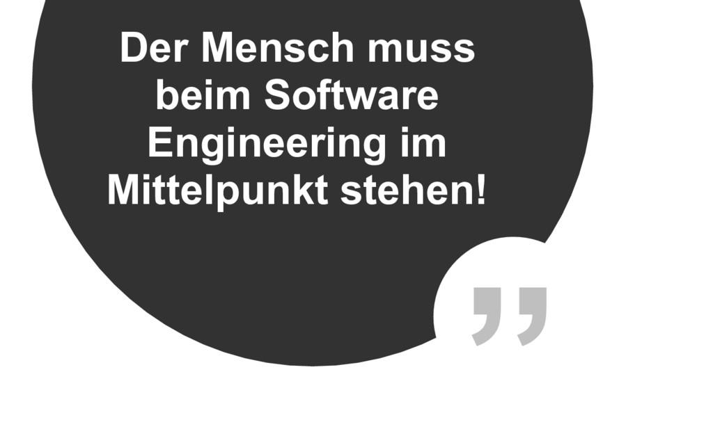 """"""" Der Mensch muss beim Software Engineering im ..."""