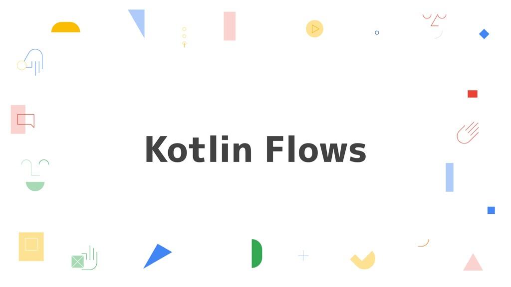 Kotlin Flows