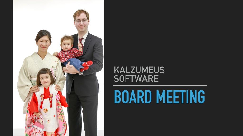 BOARD MEETING KALZUMEUS SOFTWARE