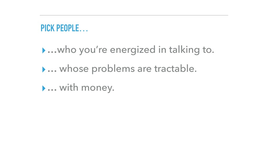 PICK PEOPLE… ▸…who you're energized in talking ...