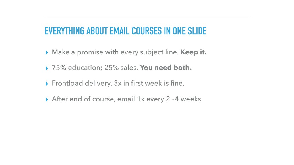EVERYTHING ABOUT EMAIL COURSES IN ONE SLIDE ▸ M...