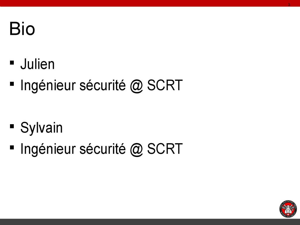 Bio § Julien § Ingénieur sécurité @ SCRT § Sylv...