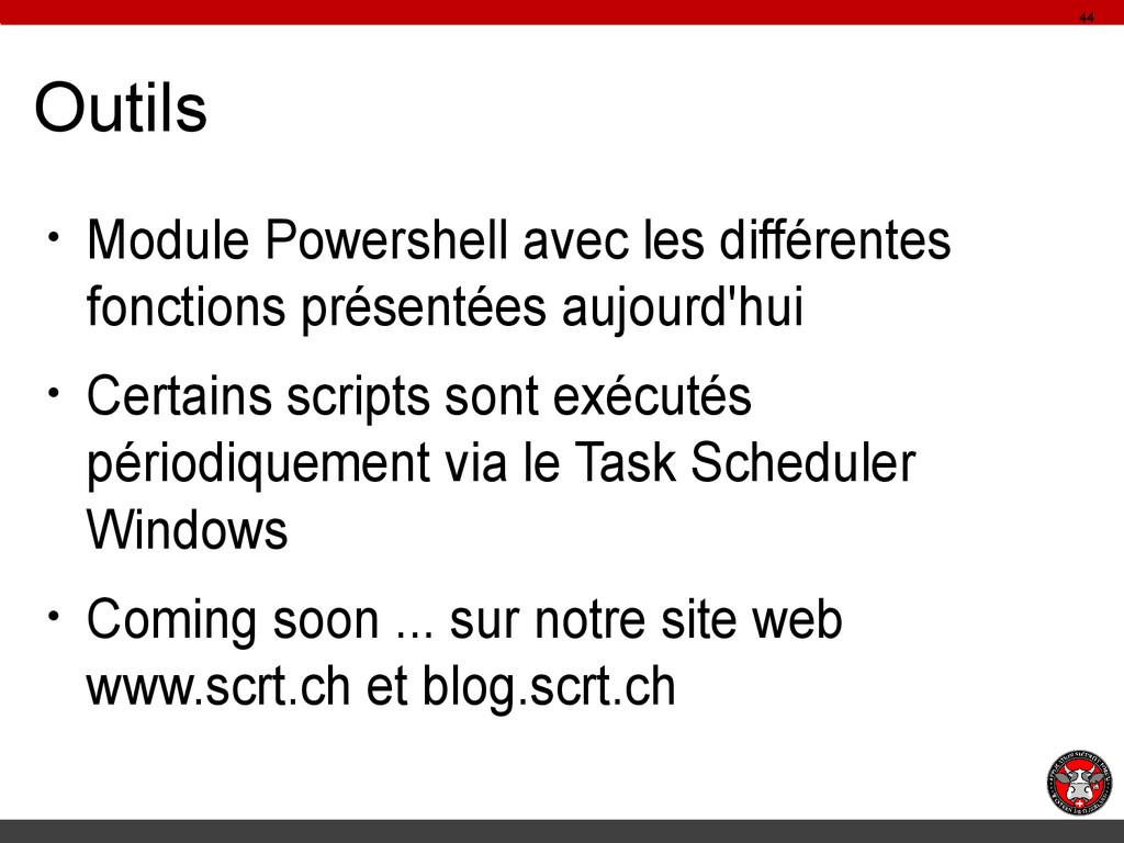 Outils ● Module Powershell avec les différentes...