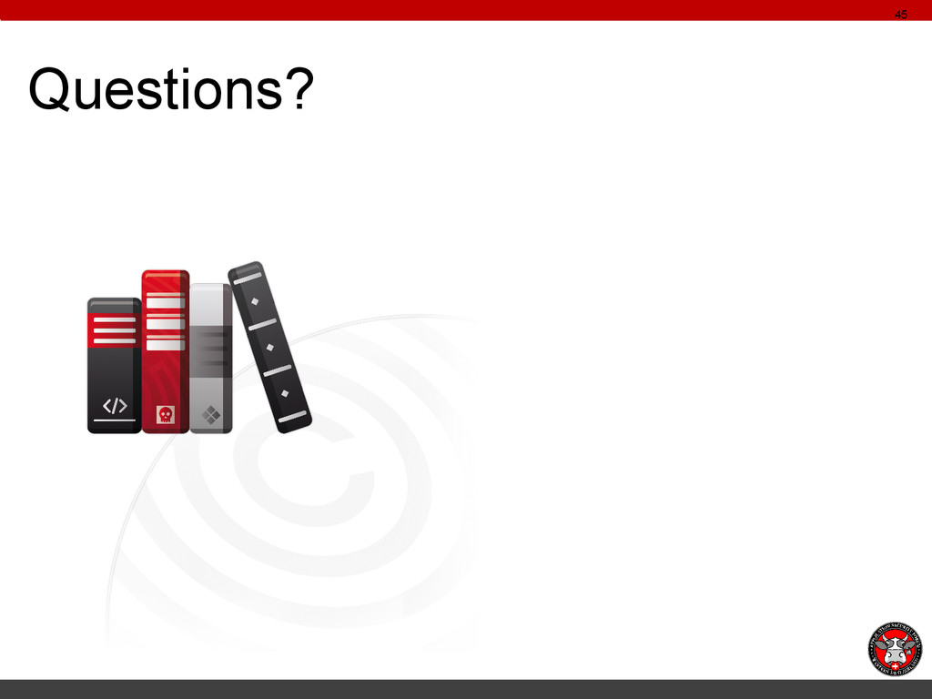 Questions? 45