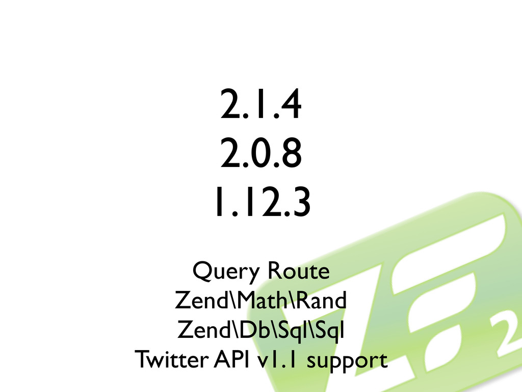 2.1.4 2.0.8 1.12.3 Query Route Zend\Math\Rand Z...