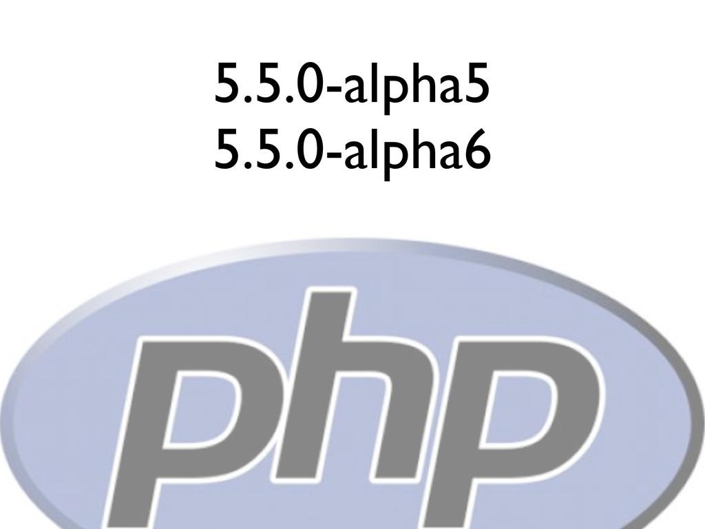 5.5.0-alpha5 5.5.0-alpha6