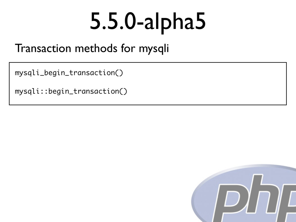 5.5.0-alpha5 Transaction methods for mysqli mys...