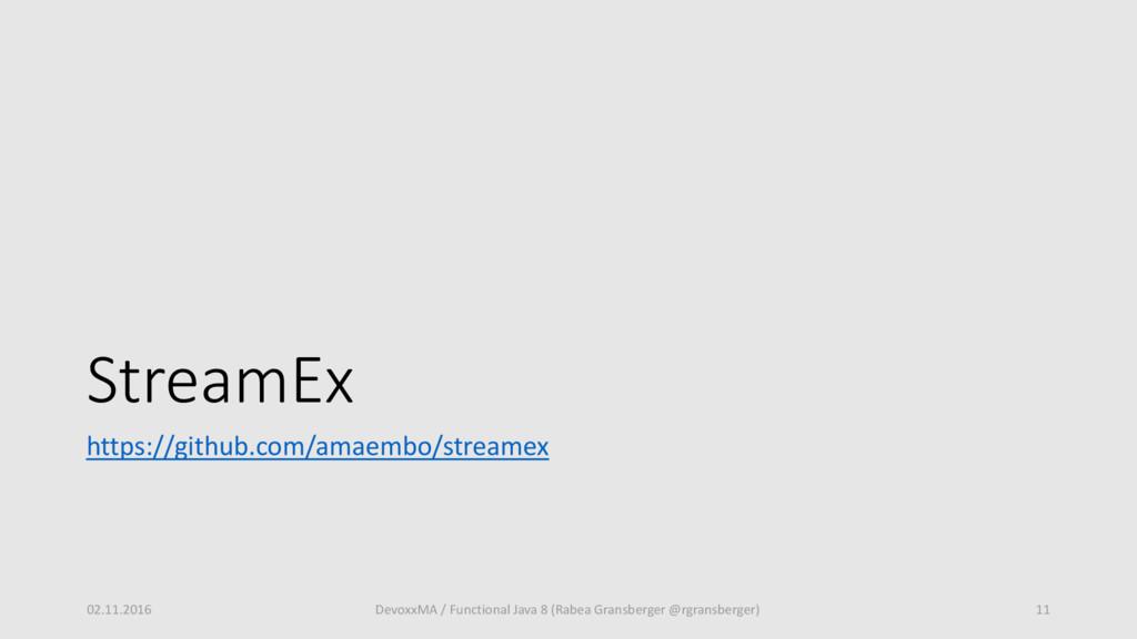 StreamEx https://github.com/amaembo/streamex 02...