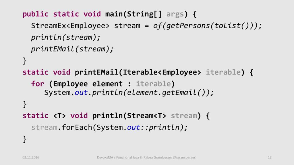 public static void main(String[] args) { Stream...