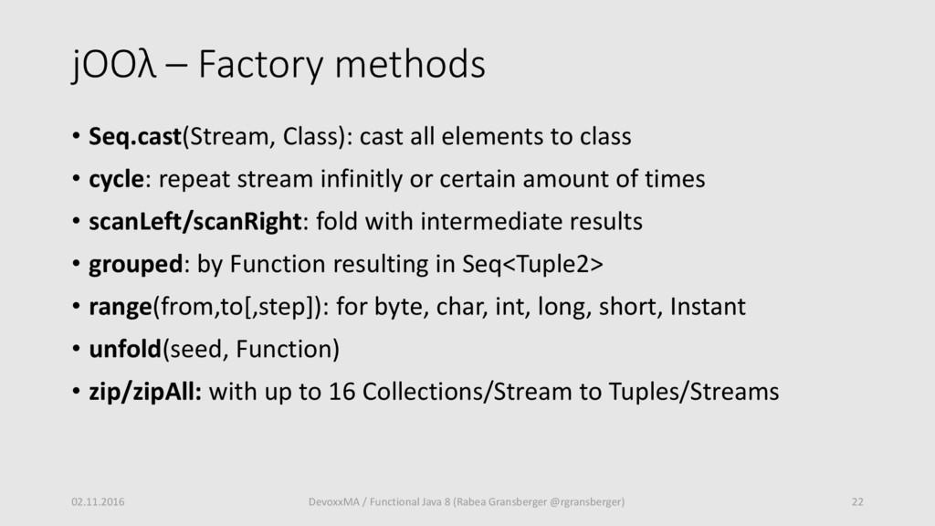 jOOλ – Factory methods • Seq.cast(Stream, Class...