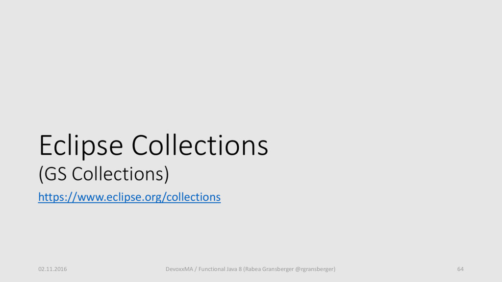 Eclipse Collections (GS Collections) https://ww...