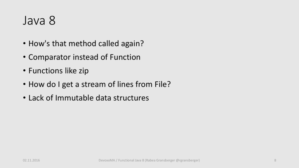 Java 8 • How's that method called again? • Comp...