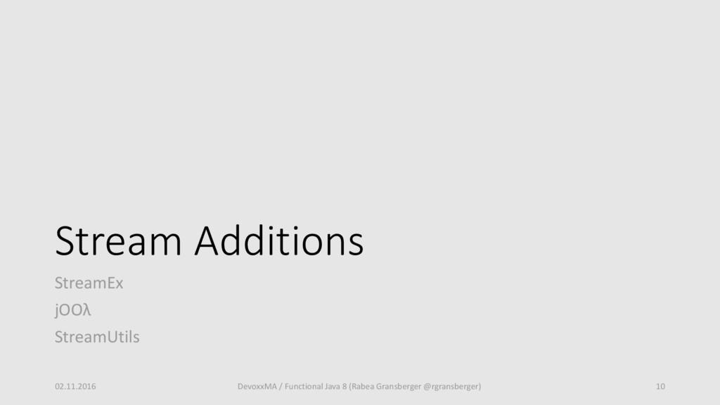 Stream Additions StreamEx jOOλ StreamUtils 02.1...