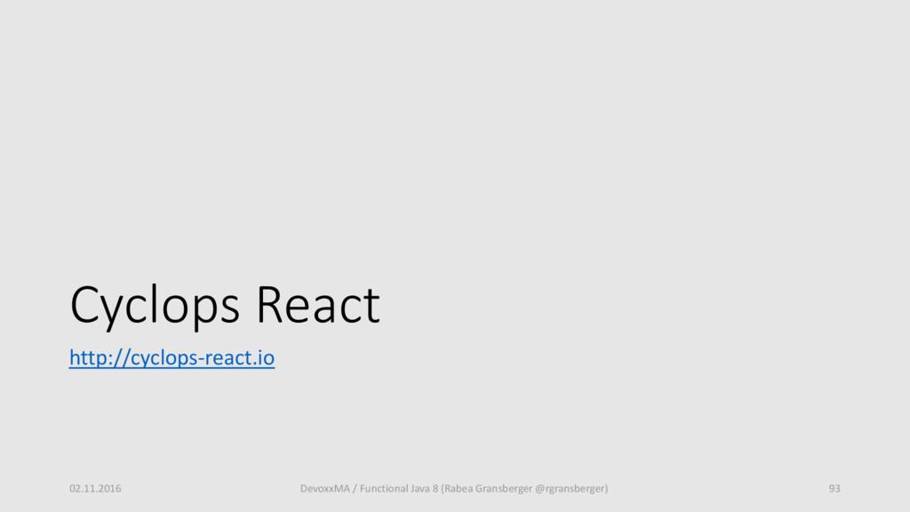 Cyclops React http://cyclops-react.io 02.11.201...