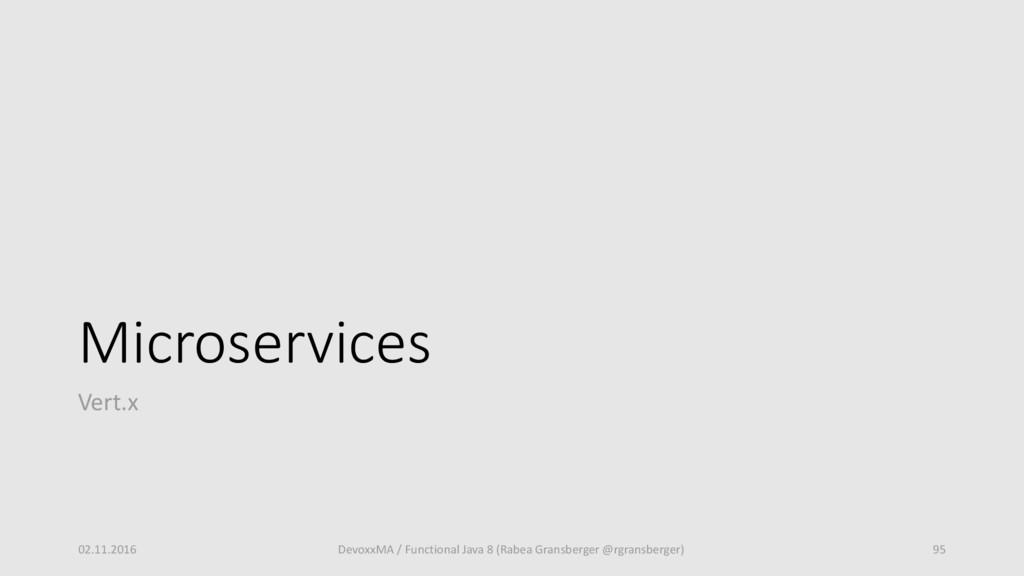 Microservices Vert.x 02.11.2016 DevoxxMA / Func...