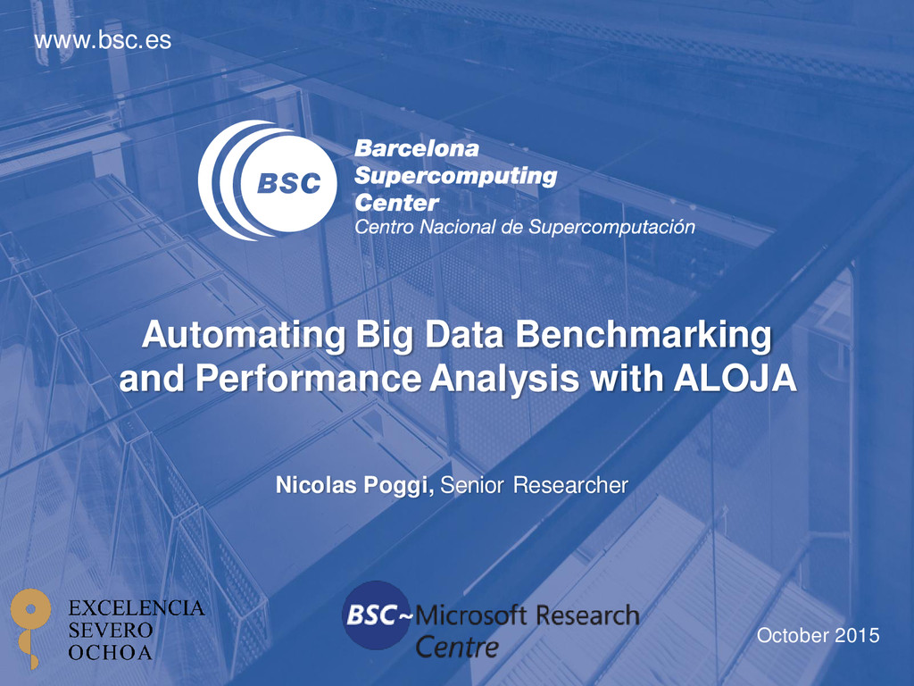 www.bsc.es Automating Big Data Benchmarking and...