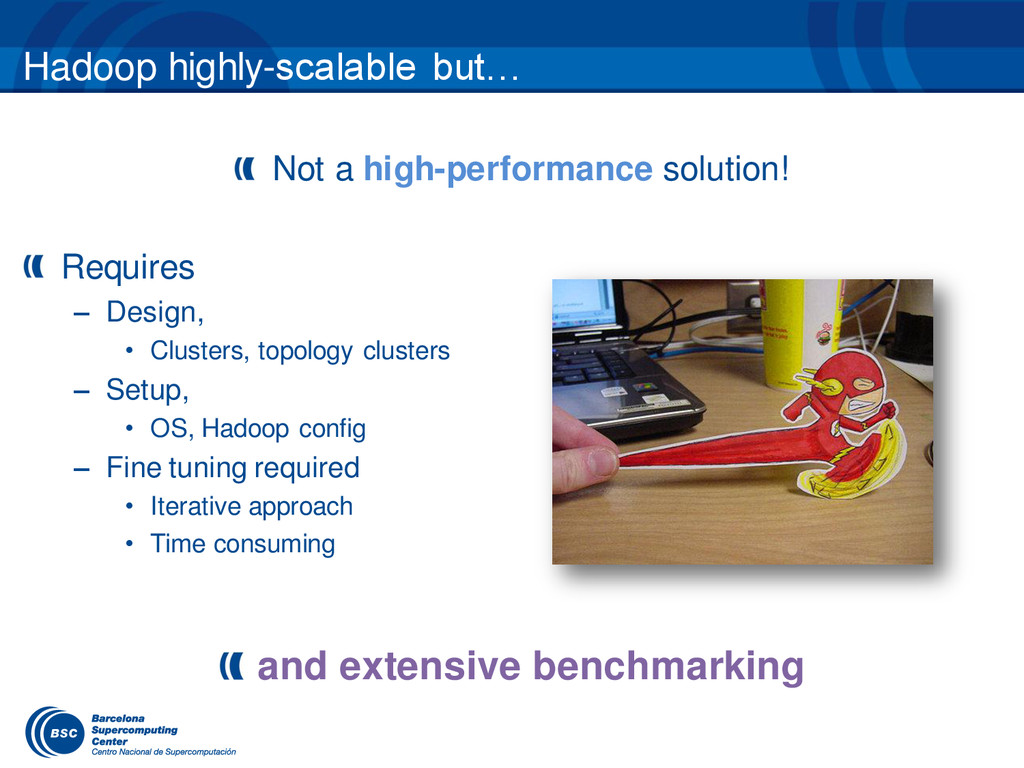 Hadoop highly-scalable but… Not a high-performa...