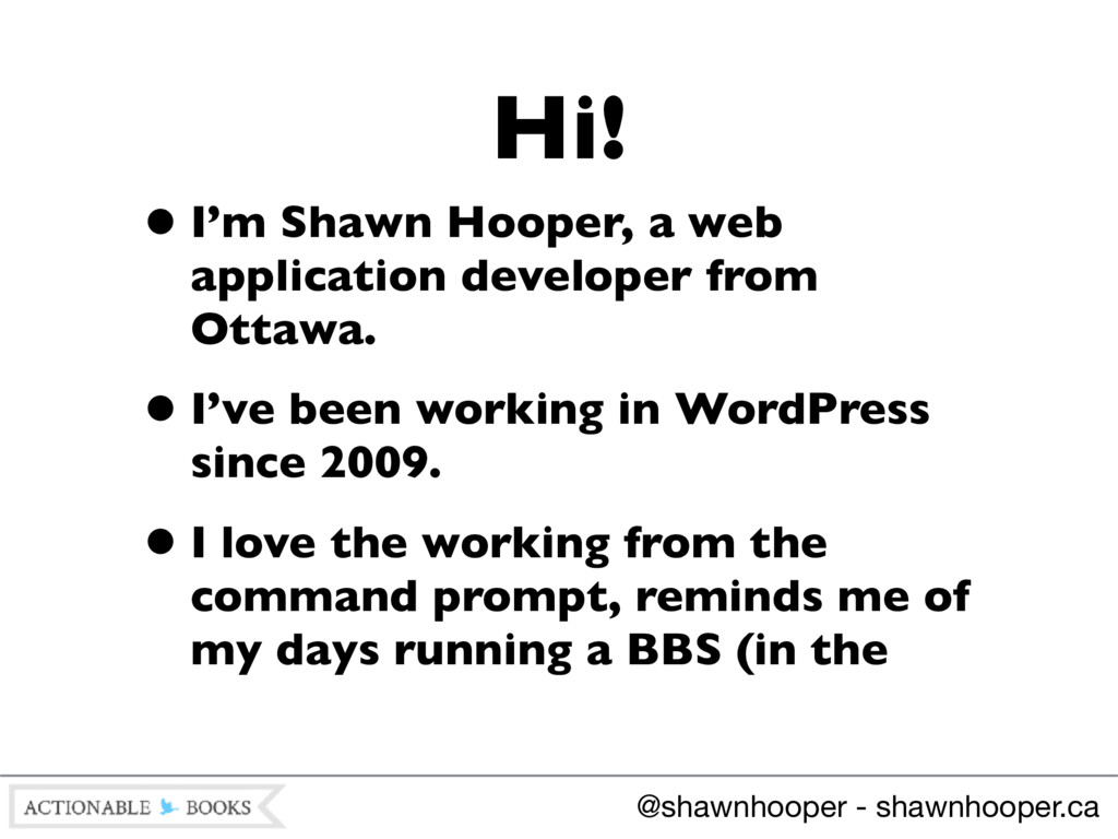 •I'm Shawn Hooper, a web application developer ...