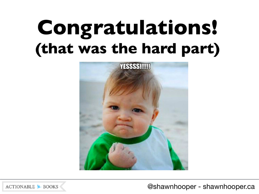 Congratulations! (that was the hard part) @shaw...