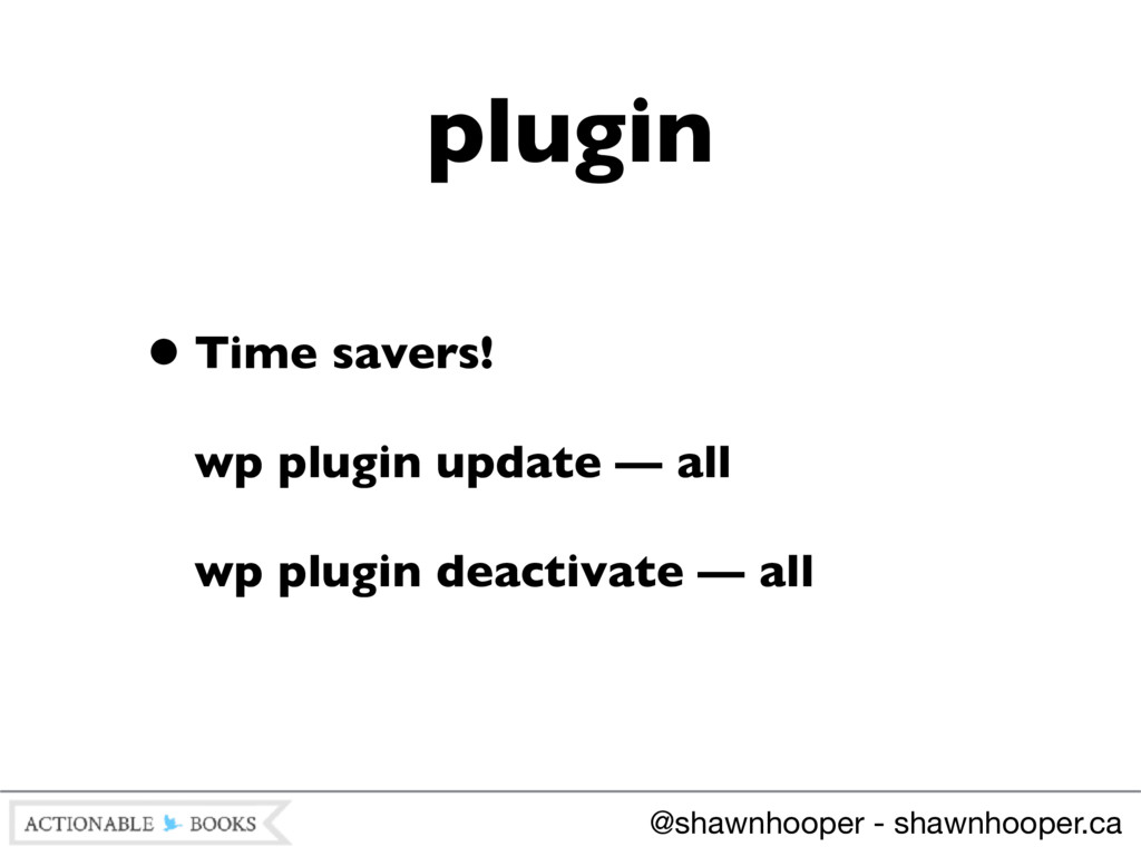 •Time savers!