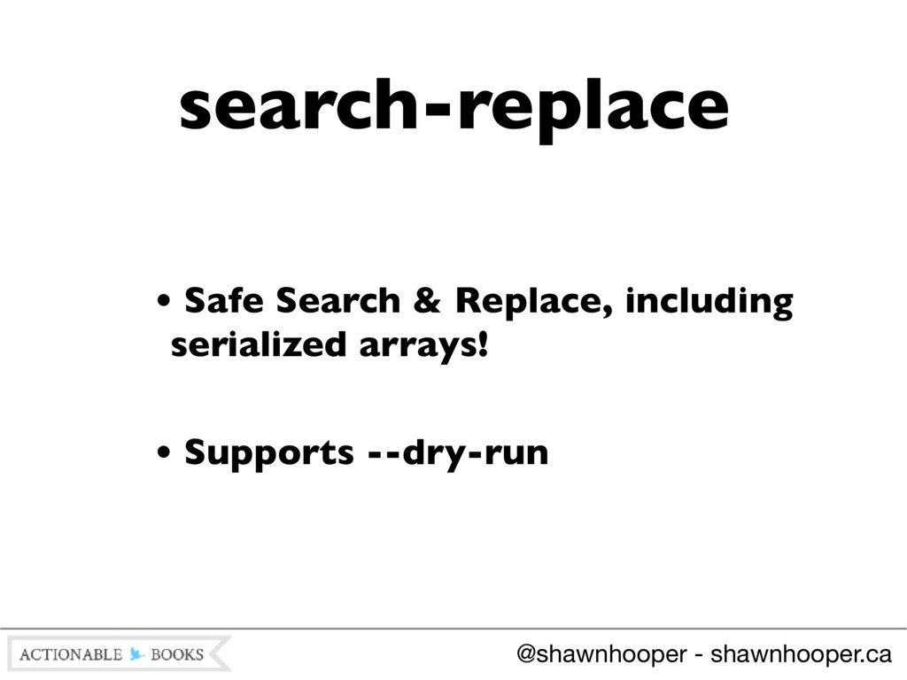 • Safe Search & Replace, including serialized a...
