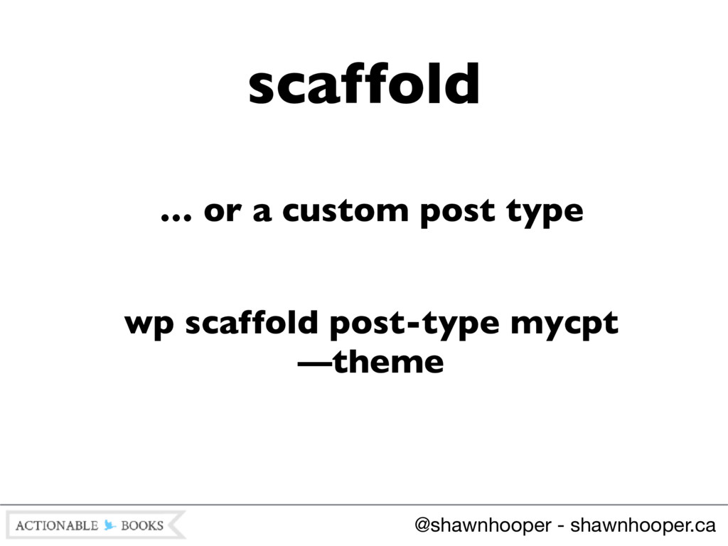 … or a custom post type wp scaffold post-type m...