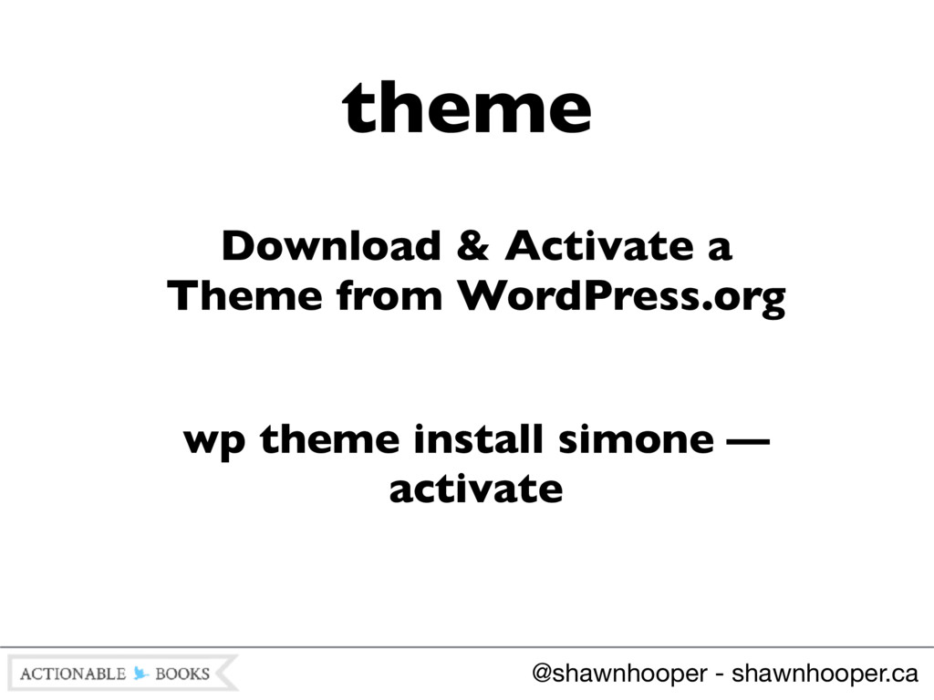 Download & Activate a Theme from WordPress.org ...