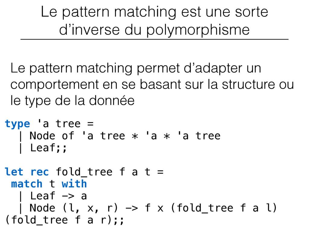 Le pattern matching est une sorte d'inverse du ...