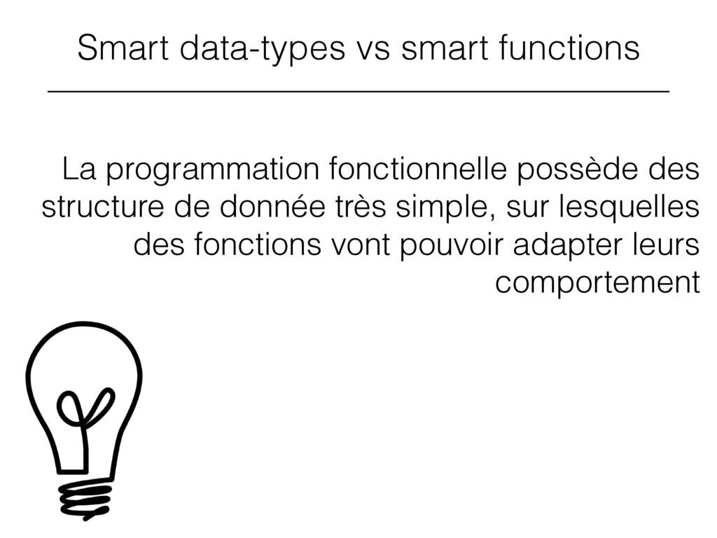 Smart data-types vs smart functions La programm...