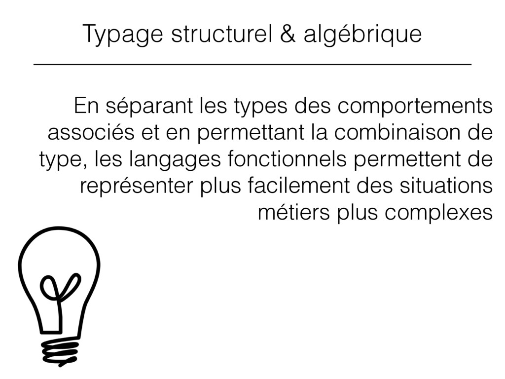 Typage structurel & algébrique En séparant les ...