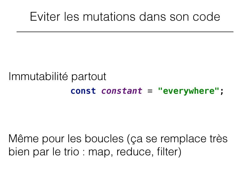 Immutabilité partout Eviter les mutations dans ...