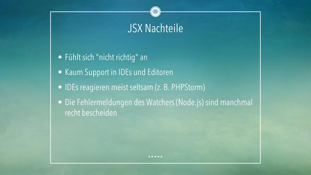 "JSX Nachteile • Fühlt sich ""nicht richtig"" an ..."