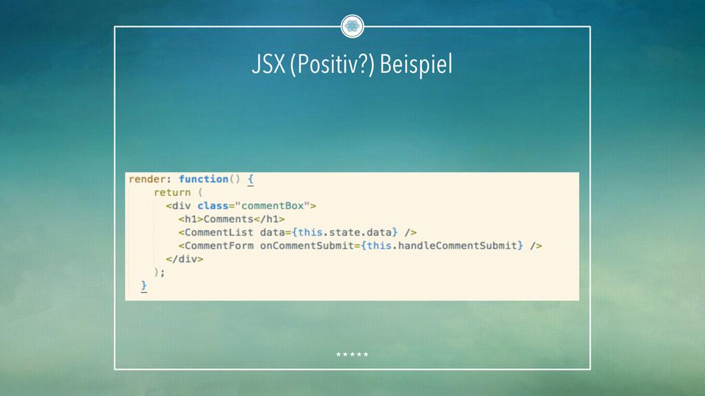 JSX (Positiv?) Beispiel