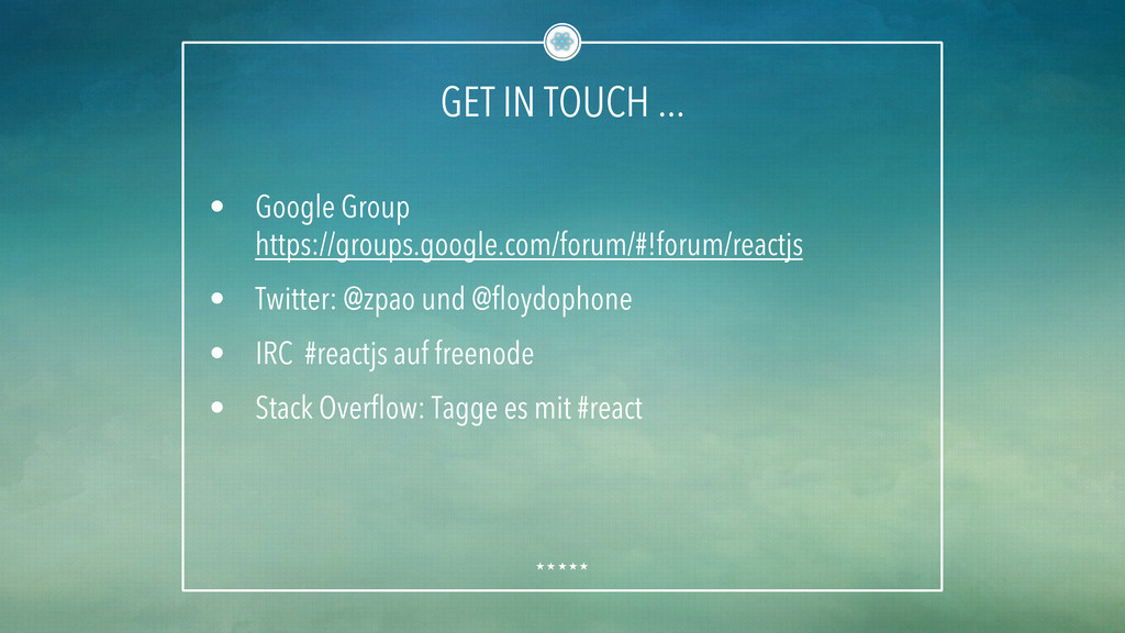 GET IN TOUCH ... • Google Group https://groups...