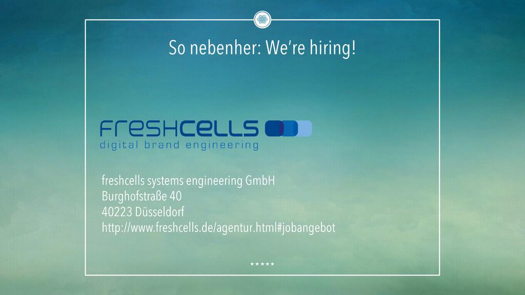 So nebenher: We're hiring! freshcells systems e...