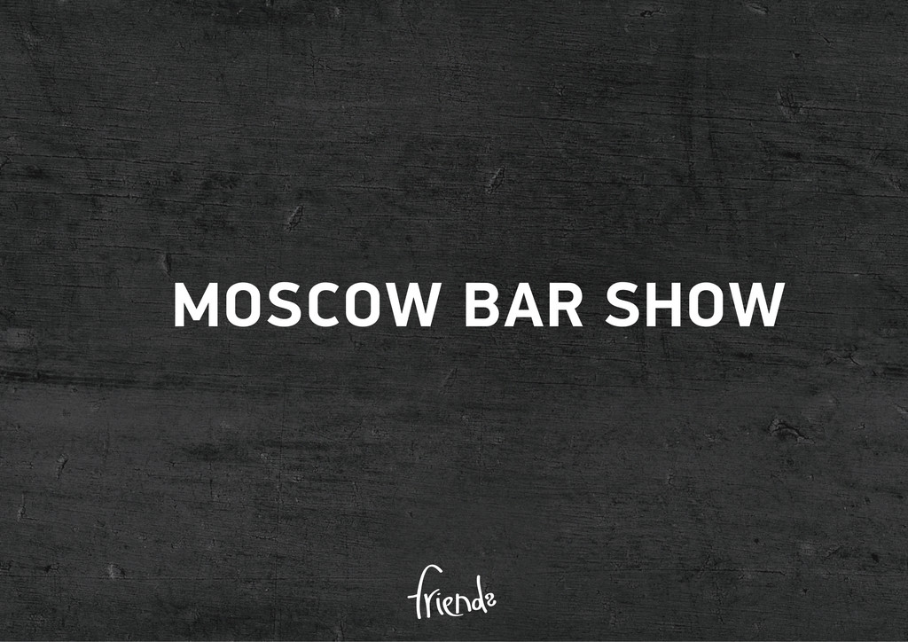 MOSCOW BAR SHOW