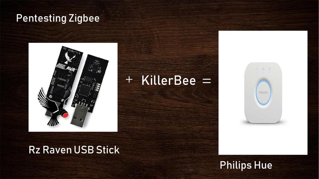 + KillerBee = Pentesting Zigbee Rz Raven USB St...