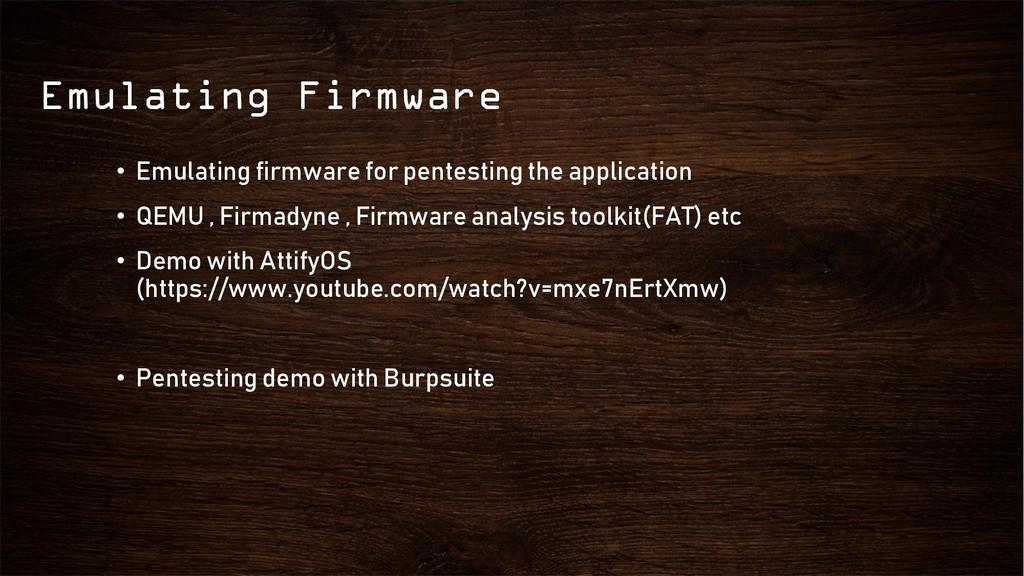Emulating Firmware • Emulating firmware for pen...