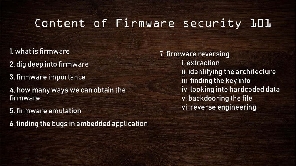 Content of Firmware security 101 1. what is fir...