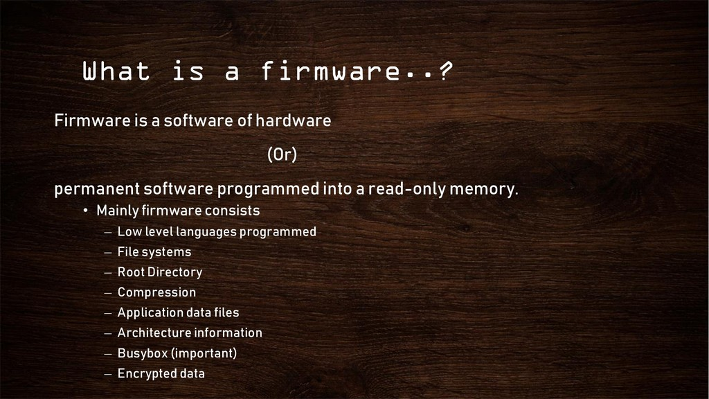 What is a firmware..? Firmware is a software of...