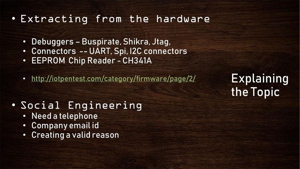 • Extracting from the hardware • Debuggers – Bu...